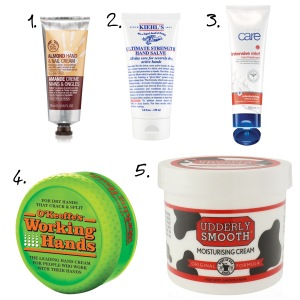 1. The Body Shop, Almond hand and Nail cream. 2. Kiehl's, Ultimate Strength Hand Salve. 3. Avon, Intensive Relief Hand Treatment. 4. O'Keeffe's, Working Hands Hand Cream. 5. Udderly Smooth, Moisturising cream.